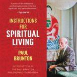 Instructions for Spiritual Living, Paul Brunton