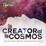The Creator and the Cosmos How the Latest Scientific Discoveries Reveal God, Hugh Ross