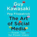 The Art of Social Media Power Tips for Power Users, Peg Fitzpatrick