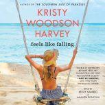 Feels Like Falling, Kristy Woodson Harvey