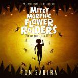 Mitey Morphic Flower Raiders (Far Out Chronicles: Book Two), Tom Sadira