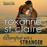 Barefoot With a Stranger, Roxanne St. Claire