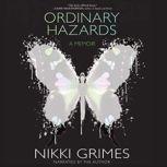 Ordinary Hazards A Memoir, Nikki Grimes