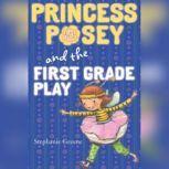 Princess Posey and the First Grade Play, Stephanie Greene