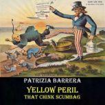 Yellow Peril That Chink Scumbag, Patrizia Barrera