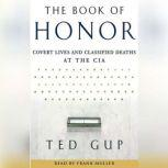 The Book of Honor The Secret Lives and Deaths of CIA Operatives, Ted Gup