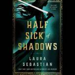 Half Sick of Shadows, Laura Sebastian
