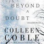 Beyond a Doubt, Colleen Coble