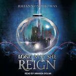Long May She Reign, Rhiannon Thomas