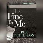 It's Fine By Me, Per Petterson