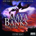 Colters' Daughter, Maya Banks