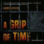 A Grip of Time When Prison is Your Life, Lauren Kessler