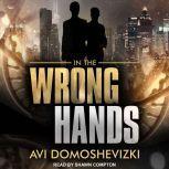 In The Wrong Hands, Avi Domoshevizki