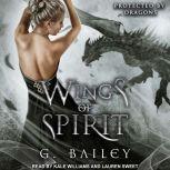 Wings of Spirit, G. Bailey