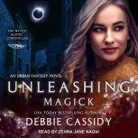Unleashing Magick an Urban Fantasy Novel, Debbie Cassidy