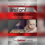 Instant Parenting, The INSTANT-Series