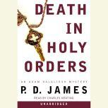 Death in Holy Orders An Adam Dalgliesh Mystery, P. D. James