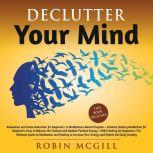 Declutter Your Mind Relaxation and Stress Reduction\Chakras Healing Meditation and Reiki Healing for Beginners, Robin McGill