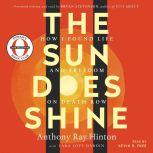 The Sun Does Shine How I Found Life and Freedom on Death Row (Oprah's Book Club Summer 2018 Selection), Anthony Ray Hinton