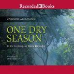 One Dry Season In the Footsteps of Mary Kingsley, Caroline Alexander