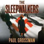 The Sleepwalkers, Paul Grossman
