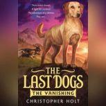 The Last Dogs: The Vanishing, Christopher Holt