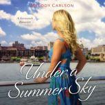 Under a Summer Sky A Savannah Romance, Melody Carlson