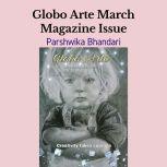 Globo arte/ March Magazine issue AN art magazine for helping artist, Parshwika Bhandari