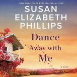Dance Away with Me A Novel, Susan Elizabeth Phillips