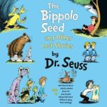 The Bippolo Seed and Other Lost Stories, Dr. Seuss
