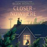 Closer to Nowhere, Ellen Hopkins