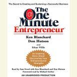 The One Minute Entrepreneur The Secret to Creating and Sustaining a Successful Business, Ken Blanchard