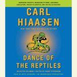 Dance of the Reptiles Rampaging Tourists, Marauding Pythons, Larcenous Legislators, Crazed Celebrities, and Tar-Balled Beaches: Selected Columns, Carl Hiaasen
