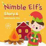Nimble Elf's Story 4 Unfortunate Fire Childrens Christmas Books, Dr. MC