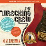 The Wrecking Crew The Inside Story of Rock and Roll's Best-Kept Secret, Kent Hartman