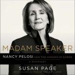 Madam Speaker Nancy Pelosi and the Lessons of Power, Susan Page