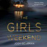 Girls Weekend,  The A Novel, Jody Gehrman
