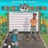 Reggie D. Raccoon , Ron L.