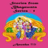 Stories from Bhagawata series -1 From various sources of Bhagawata Purana, Anusha HS