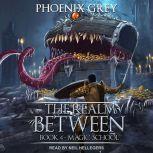 The Realm Between Magic School, Phoenix Grey