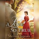 A Love So True, Melissa Jagears