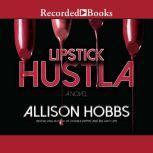 Lipstick Hustla, Alison Hobbs