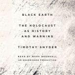 Black Earth The Holocaust as History and Warning, Timothy Snyder