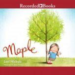 Maple, Lori Nichols