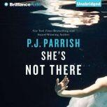 She's Not There, P. J. Parrish