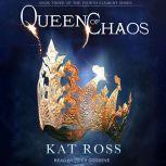 Queen of Chaos, Kat Ross