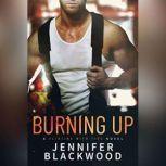 Burning Up, Jennifer Blackwood