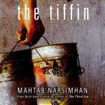 The Tiffin, Mahtab Narsimhan