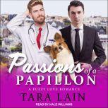 Passions of a Papillon A Fuzzy Love Romance, Tara Lain