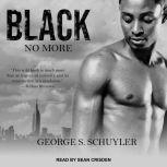 Black No More, George S. Schuyler